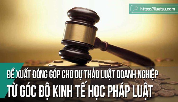 Đề xuất đóng góp cho dự thảo Luật Doanh nghiệp (sửa đổi) từ góc độ kinh tế học pháp luật