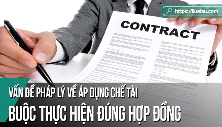 Một số vấn đề pháp lý về áp dụng chế tài buộc thực hiện đúng hợp đồng theo quy định của Luật Thương mại 2005