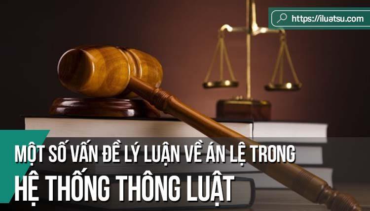 Một số vấn đề lý luận về án lệ trong hệ thống thông luật