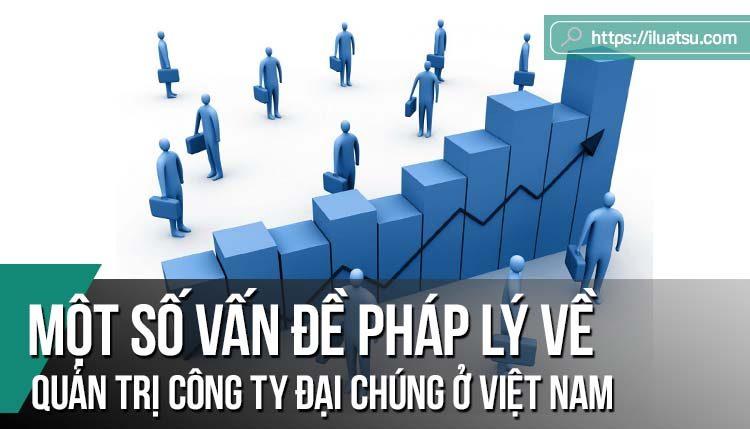Một số vấn đề pháp lý về quản trị công ty đại chúng ở Việt Nam