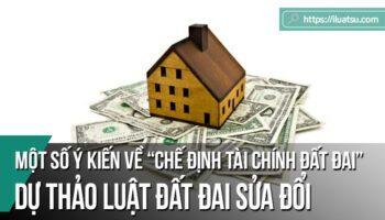 Một số ý kiến về chế định tài chính đất đai trong Dự thảo Luật Đất đai sửa đổi