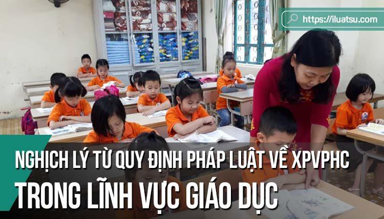 Nghịch lý từ các quy định pháp luật về xử phạt vi phạm hành chính trong lĩnh vực giáo dục
