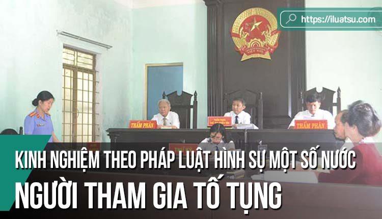 Người tham gia tố tụng theo pháp luật hình sự một số nước và kinh nghiệm cho Việt Nam