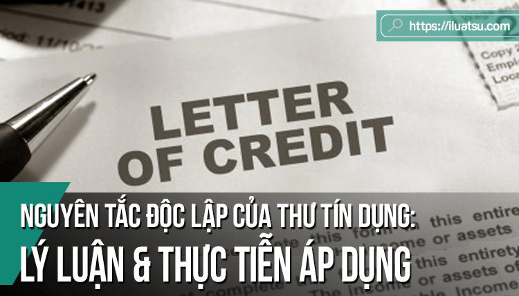 Nguyên tắc độc lập của thư tín dụng: Một số vấn đề lý luận và thực tiễn áp dụng