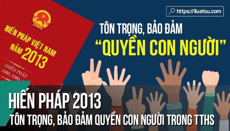 Hiến pháp 2013 và nguyên tắc tôn trọng, bảo đảm quyền con người trong TTHS