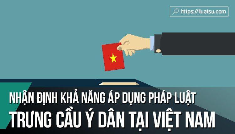 Nhận định khả năng áp dụng pháp luật trưng cầu ý dân tại Việt Nam
