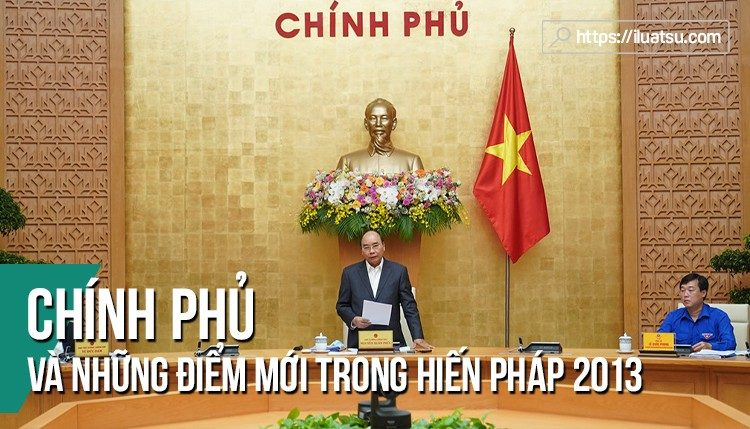 """Những điểm mới của chương """"Chính phủ"""" trong Hiến pháp năm 2013 và việc triển khai thi hành"""