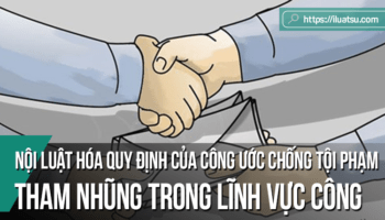 Kiến nghị hoàn thiện quy định của BLHS Việt Nam trong việc nội luật hóa quy định của công ước chống tội phạm có tổ chức, xuyên quốc gia về tội phạm hóa hành vi tham nhũng trong lĩnh vực công