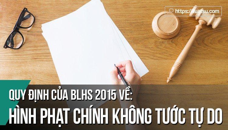 Một số thành công và hạn chế trong quy định của BLHS năm 2015 về các hình phạt chính không tước tự do
