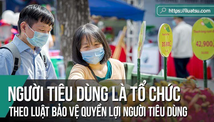 Bàn về quy định người tiêu dùng là tổ chức theo Luật Bảo vệ quyền lợi người tiêu dùng Việt Nam