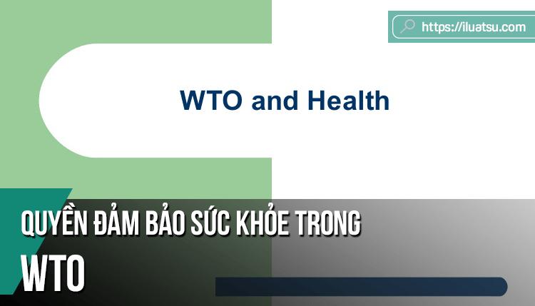 Quyền đảm bảo sức khỏe trong Tổ chức thương mại thế giới (WTO)
