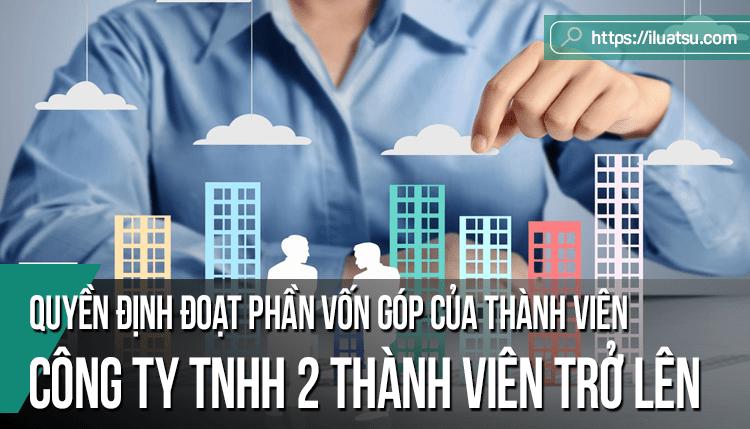 Góp ý hoàn thiện các quy định về quyền định đoạt phần vốn góp của thành viên Công ty TNHH 2 thành viên trở lên