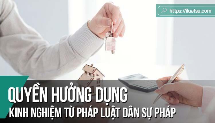 Quyền hưởng dụng – Từ góc độ Pháp luật dân sự Pháp đến kinh nghiệm cho Việt Nam
