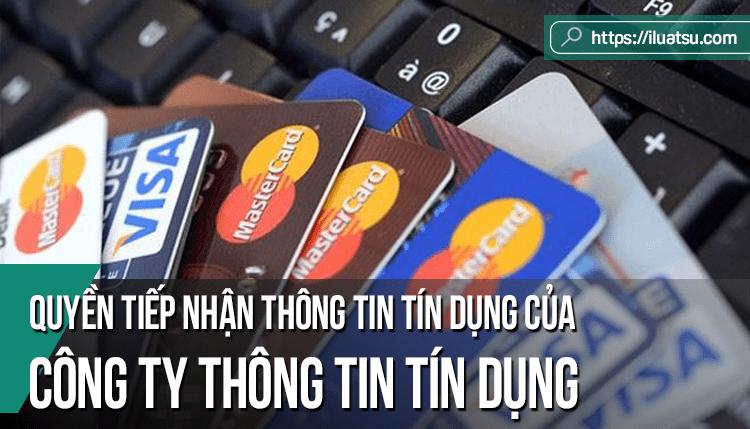 Quyền tiếp cận thông tin tín dụng của công ty thông tin tín dụng ở Việt Nam