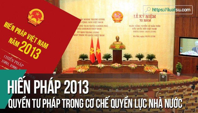Quyền tư pháp trong cơ chế quyền lực nhà nước theo Hiến pháp 2013