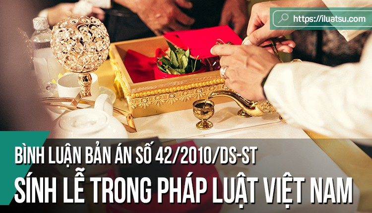 Bình luận bản án số 42/2010/DS-ST: Sính lễ trong pháp luật Việt Nam