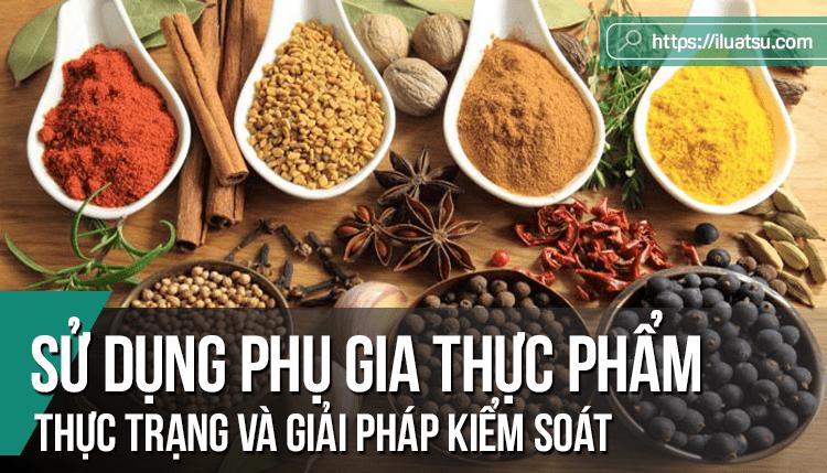 Sử dụng phụ gia thực phẩm tại Việt Nam - Thực trạng và giải pháp kiểm soát