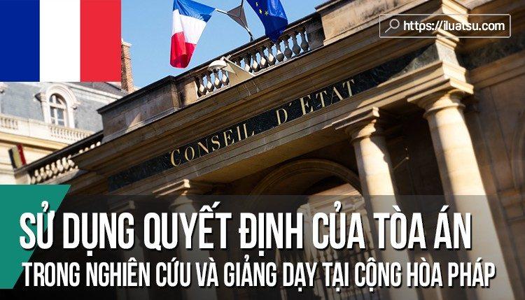 Việc sử dụng quyết định của Tòa án trong hoạt động nghiên cứu và giảng dạy tại Cộng hòa Pháp