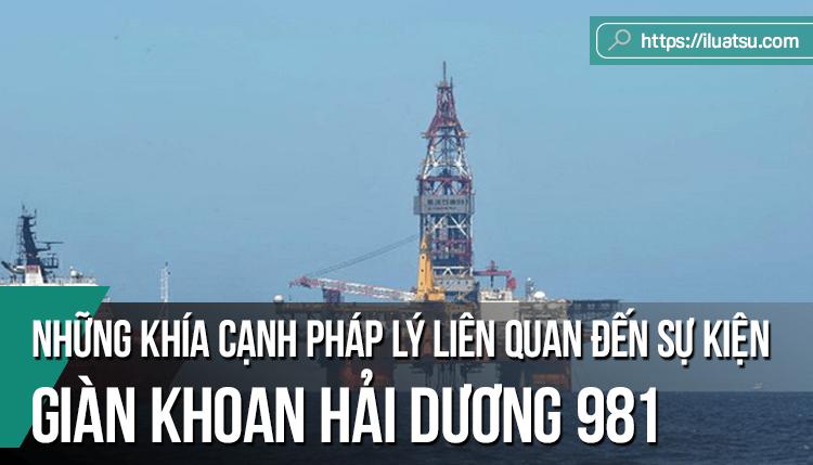 Những khía cạnh pháp lý liên quan đến sự kiện Trung Quốc hạ đặt giàn khoan Hải Dương 981 trong vùng biển Việt Nam