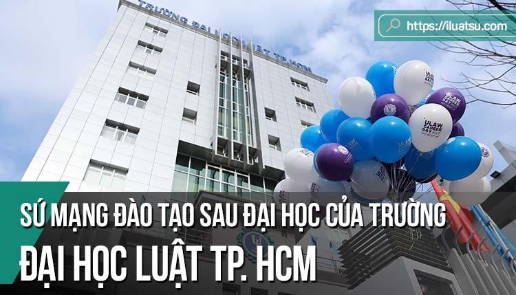 Sứ mạng đào tạo sau đại học của trường Đại học Luật TP. HCM