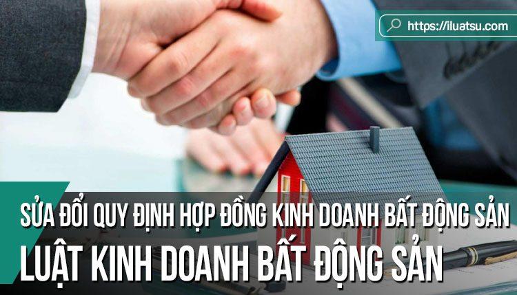 Sửa đổi các quy định về Hợp đồng kinh doanh bất động sản trong Luật Kinh doanh bất động sản