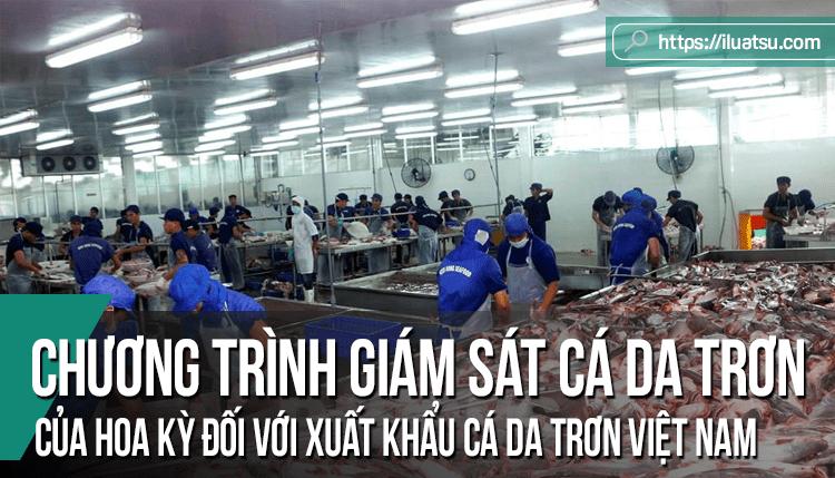 Tác động của quy định về tính tương đương trong chương trình giám sát cá da trơn theo Luật Nông trại 2014 của Hoa Kỳ đối với xuất khẩu cá da trơn Việt Nam