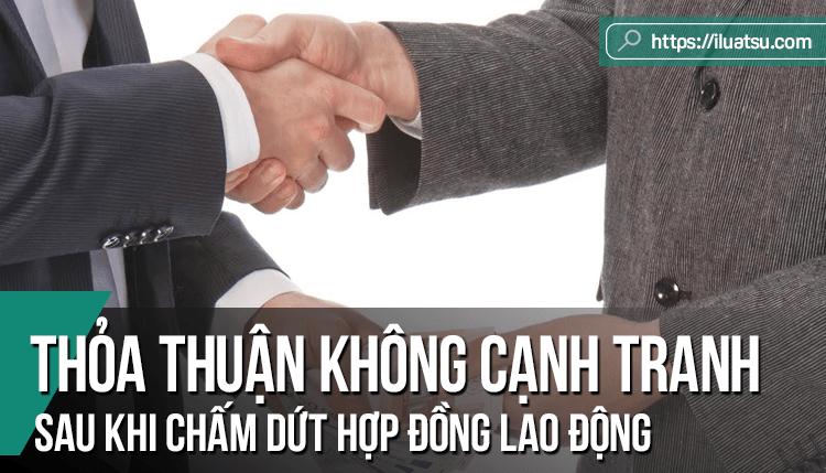 Thỏa thuận không cạnh tranh sau khi chấm dứt hợp đồng lao động - Kinh nghiệm của nước ngoài cho Việt Nam