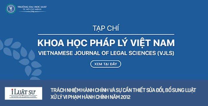 Trách nhiệm hành chính và sự cần thiết sửa đổi, bổ sung Luật Xử lý vi phạm hành chính năm 2012