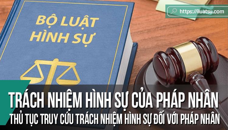 Một số vấn đề về trách nhiệm hình sự của pháp nhân thương mại và thủ tục truy cứu trách nhiệm hình sự đối với pháp nhân