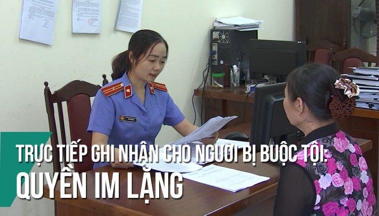 Trực tiếp ghi nhận quyền im lặng cho người bị buộc tội trong Luật Tố tụng hình sự (TTHS) Việt Nam
