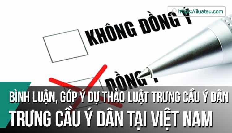 Trưng cầu ý dân tại Việt Nam và bình luận, góp ý dự thảo luật trưng cầu ý dân
