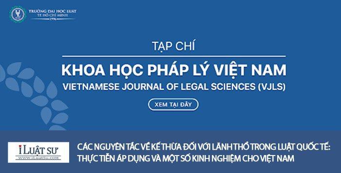Các nguyên tắc về kế thừa đối với lãnh thổ trong luật quốc tế - thực tiễn áp dụng và một số kinh nghiệm cho Việt Nam