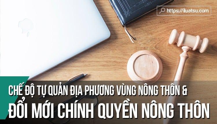 Chế độ tự quản địa phương vùng nông thôn và vấn đề đổi mới chính quyền nông thôn Việt Nam.