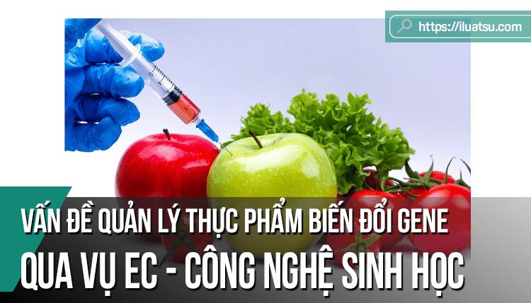 Vấn đề quản lý thực phẩm biến đổi gene qua vụ EC - công nghệ sinh học trong khuôn khổ WTO và những vấn đề có liên quan của Việt Nam