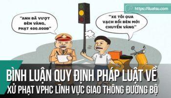 Vài bình luận ngắn các quy định pháp luật về xử phạt vi phạm hành chính trong lĩnh vực giao thông đường bộ