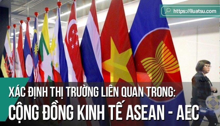 Xác định thị trường liên quan trong Cộng đồng kinh tế ASEAN (AEC)