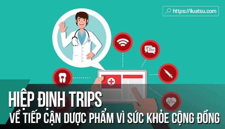 Các điều khoản linh hoạt của Hiệp định TRIPS với việc tiếp cận dược phẩm vì sức khỏe cộng đồng – Khuyến nghị cách thức áp dụng đối với Việt Nam