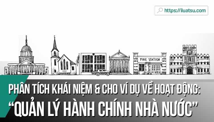 phan-tich-khai-niem-quan-ly-hanh-chinh-nha-nuoc