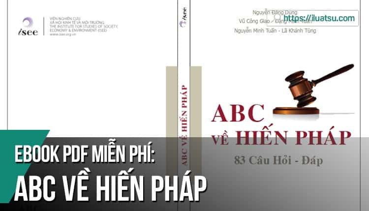 [EBOOK] ABC về Hiến pháp PDF – Tác giả: Nguyễn Đăng Dung, Vũ Công Giao, Đặng Minh Tuấn, Nguyễn Minh Tuấn và Lã Khánh Tùng