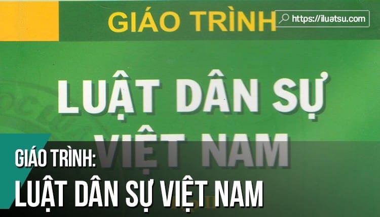 [EBOOK] Giáo trình Luật Dân sự Việt Nam Tập 1+2 pdf (Tái bản 2018) – Nguồn: Trường Đại học Luật Hà Nội. Tải về miễn phí