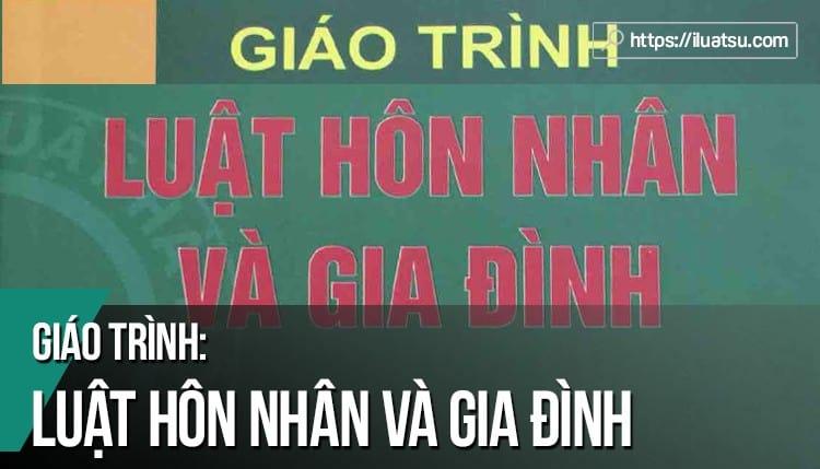 [EBOOK] Giáo trình Luật Hôn nhân và gia đình Việt Nam - Bản pdf tải về miễn phí - Tái bản năm 2018 - Nguồn: Đại học Luật Hà Nội