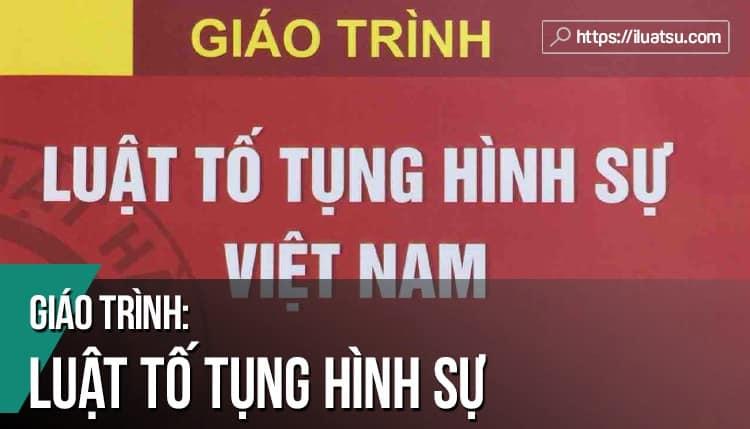 [EBOOK] Giáo trình Luật Luật Tố tụng hình sự Việt Nam pdf (Tái bản 2018) – Nguồn: Trường Đại học Luật Hà Nội.