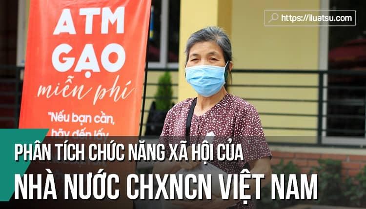 Phân tích chức năng xã hội của Nhà nước Cộng hòa xã hội chủ nghĩa Việt Nam hiện nay