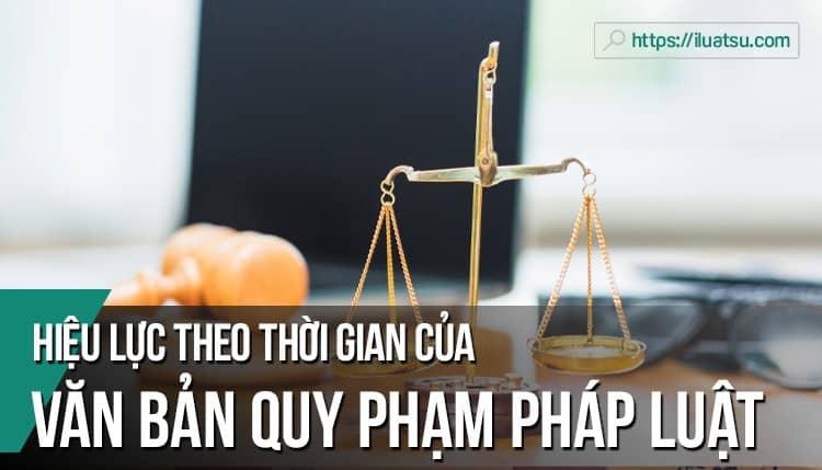 Phân tích hiệu lực theo thời gian của văn bản quy phạm pháp luật ở Việt Nam hiện nay