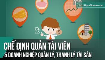 Chế định quản tài viên, doanh nghiệp quản lý, thanh lý tài sản theo pháp luật phá sản Việt Nam hiện hành - Một số hạn chế, bất cập và kiến nghị hoàn thiện pháp luật