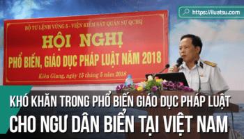 Những khó khăn trong hoạt động phổ biến giáo dục pháp luật cho ngư dân biển tại Việt Nam hiện nay