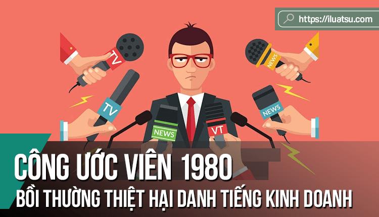 Một số vấn đề pháp lý về bồi thường thiệt hại danh tiếng kinh doanh theo Công ước viên 1980