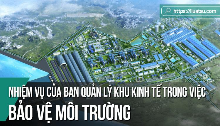 Pháp luật về nhiệm vụ và quyền hạn của Ban quản lý khu kinh tế trong việc bảo vệ môi trường tại Khu kinh tế ở Việt Nam