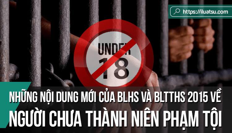 Những nội dung mới của Bộ luật Hình sự và Bộ luật Tố tụng hình sự năm 2015 của Việt Nam về người chưa thành niên phạm tội