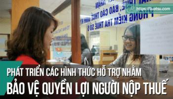 Phát triển các hình thức hỗ trợ nhằm bảo vệ quyền lợi người nộp thuế - Kinh nghiệm tại một số quốc gia và khuyến nghị chính sách đối với Việt Nam